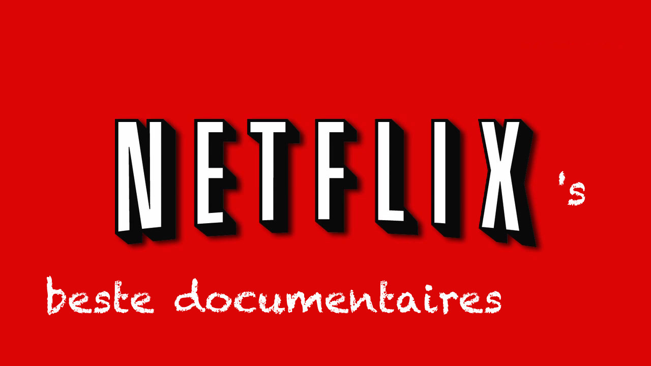 Netflix beste documentaires