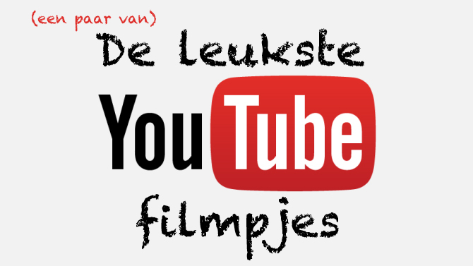 De leukste YouTube filmpjes