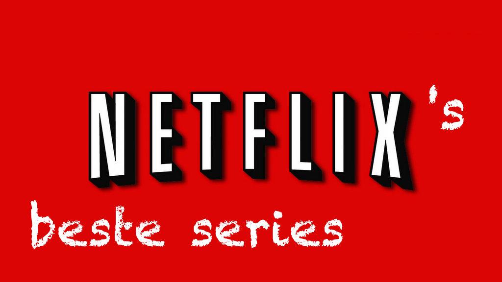 Beste Netflix series